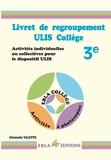 Christelle Valette - Livret de regroupement ULIS collège 3e - Activités individuelles ou collectives pour le dispositif ULIS.