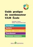 Christelle Valette et Ottilie Freymond-Schrumpf - Guide pratique du coordonnateur ULIS Ecole - Enseigner, inclure, rendre élève et orienter, coordonner, personne ressource.