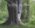 Marie-Hélène Bénetière - Jardins en Alsace - Quatre siècles d'histoire.