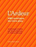 Bruno Doucey et Thierry Renard - L'ardeur - ABC poétique du vivre plus.