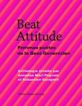 Annalisa Mari Pegrum et Sébastien Gavignet - Beat Attitude - Femmes poètes de la Beat Génération.
