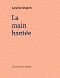 Louise Dupré - La main hantée.