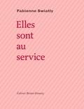 Fabienne Swiatly - Elles sont au service.