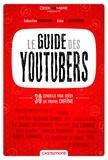 Le guide des youtubers : découvrez les meilleurs chaînes du web / Sébastien Moricard & Alain T. Puyssegur | Moricard, Sébastien. Auteur