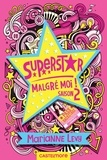 Marianne Lévy - Superstar malgré moi ! Tome 2 : .