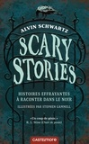 Alvin Schwartz - Scary Stories - Histoires effrayantes à raconter dans le noir.