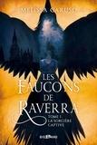 Melissa Caruso - Les Faucons de Raverra - Tome 1, La sorcière captive.