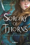 Margaret Rogerson - Sorcery of Thorns.