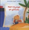 Alice Brière-Haquet et  Barroux - Mon voyage en gâteau.