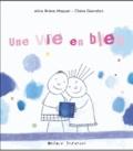 Alice Brière-Haquet et Claire Garralon - Une vie en bleu.
