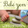 Rémi Guichard - Bébé zen - Eveil sensoriel de bébé. 1 CD audio