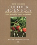Deborah Schneebeli-Morrell - Plantes bio en pots - Comment faire pousser vous-même fruits, légumes et herbes aromatiques.
