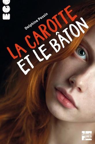 La carotte et le bâton / Delphine Pessin   Pessin, Delphine