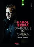 Karol Beffa - Diabolus in opéra - Composer avec la voix.