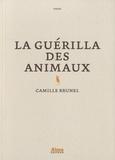 La guérilla des animaux / Camille Brunel | Brunel, Camille (1986-....). Auteur