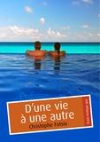 Christophe Fotsix - D'une vie à une autre (érotique gay).