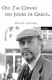 Pierre Veilletet - Oui, j'ai connu des jours de grâce - Oeuvres 1986-2010.