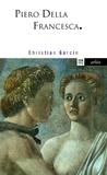 Christian Garcin - Piero della Francesca.