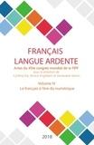 Cynthia Eid et Annick Englebert - Français langue ardente - Actes du XIVe congrès mondial de la FIPF - Volume 4, Le français à l'ère du numérique.