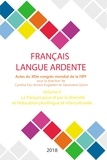 Cynthia Eid et Annick Englebert - Français langue ardente - Actes du XIVe congrès mondial de la FIPF - Volume 5, Le français pour et par la diversité et l'éducation plurilingue et interculturelle.