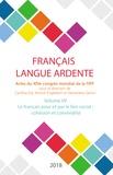 Cynthia Eid et Annick Englebert - Français langue ardente - Actes du XIVe congrès mondial de la FIPF - Volume 7, Le français pour et par le social : cohésion et convivialité.