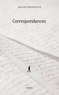 Deux Cent Cinquante Et Un - Correspondances.