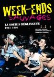 Olivier Claisse et Laurent Chalumeau - Week-ends sauvages - La Souris Déglinguée (1981-1990).