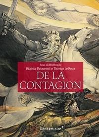 Béatrice Delaurenti et Thomas Le Roux - De la contagion.