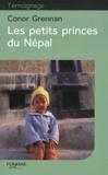 Conor Grennan - Les petits princes du Népal.