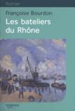 Les bateliers du Rhône / Françoise Bourdon | Bourdon, Françoise. Auteur