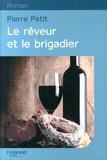 Pierre Petit - Le rêveur et le brigadier.