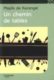 Maylis de Kerangal - Un chemin de tables.