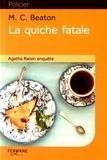 Agatha Raisin enquête : La quiche fatale / M. C. Beaton | Beaton, M. C. (1936-....)