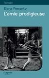 Elena Ferrante - L'amie prodigieuse - Enfance, adolescence.