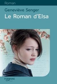 Geneviève Senger - Le roman d'Elsa.