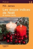 P. D. James - Les douze indices de Noël et autres récits.