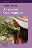 Albert Ducloz - Un sourire pour Mathilde.