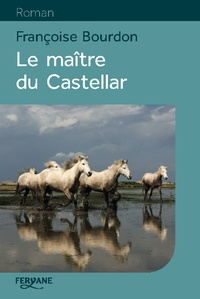 Françoise Bourdon - Le maître du Castellar.