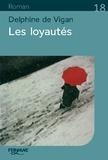 Les loyautés / Delphine de Vigan | Vigan, Delphine de (1966-....)