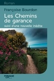 Françoise Bourdon - Les chemins de Garance - Suivi d'une nouvelle inédite Le châle rouge d'Angéline.