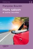 Hors-saison et autres nouvelles / Françoise Bourdin | Bourdin, Françoise (1952-....)