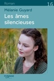 Les âmes silencieuses / Mélanie Guyard   Guyard, Mélanie
