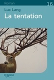 La tentation / Luc Lang | Lang, Luc (1956-....)