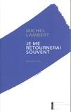 Michel Lambert - Je me retournerai souvent.