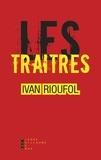 Ivan Rioufol - Les traîtres - Ils ont abandonné la France.