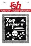 Monique Gosselin - Revue des Sciences Humaines N° 222, 4/1991 : Récits d'enfance.