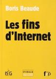 Les fins d'Internet / Boris Beaude | Beaude, Boris (1973-....). Auteur