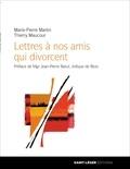 Marie-Pierre Martin et Thierry Maucour - Lettres à nos amis qui divorcent - Cher Maxime... Chère Axelle....