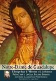 David Caron Olivares et Jean-Pierre Rousselle - Notre-Dame de Guadalupe - L'image face à l'histoire et à la science.