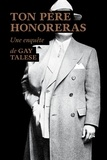 Gay Talese - Ton père honoreras.